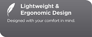 Lightweight and Ergonomic Design