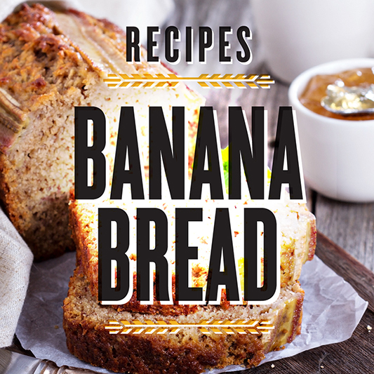 Recipes - Banana Bread