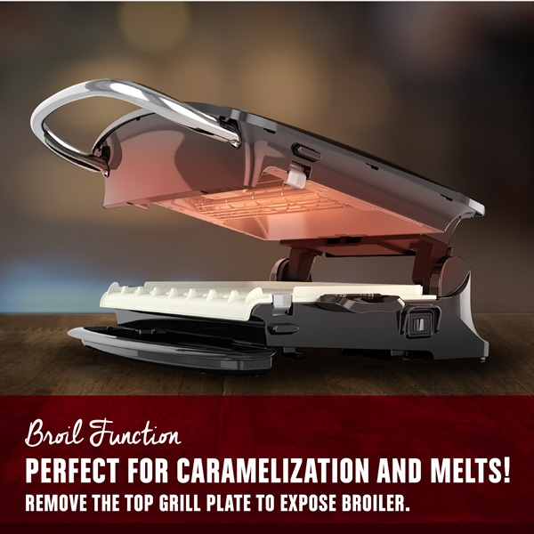 Broil Function perfect for caramelization and melts! Remove the top grill plate to expose broiler.