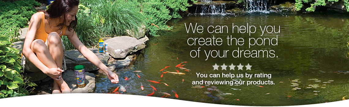 We can help you create the pond of your dreams with our ratings and reviews.